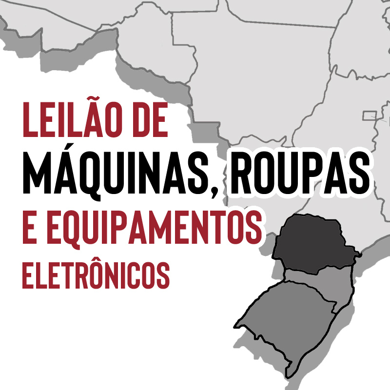REGIÃO SUL DO BRASIL: MÁQUINAS, ROUPAS E EQUIPAMENTOS DIVERSOS